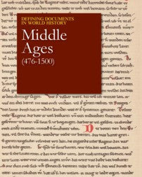 Defining Documents in World History: Middle Ages, 400-1400