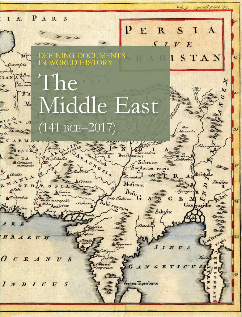 Defining Documents in World History: The Middle East (141 BCE-2017 CE)