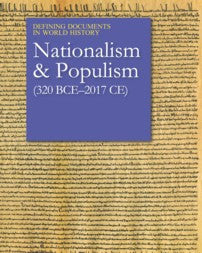 Defining Documents in World History: Nationalism & Populism (320 B.C.E.-2016 C.E.)