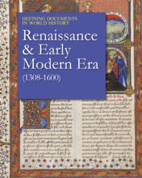 Defining Documents in World History: Renaissance & Early Modern Era (1308-1600)
