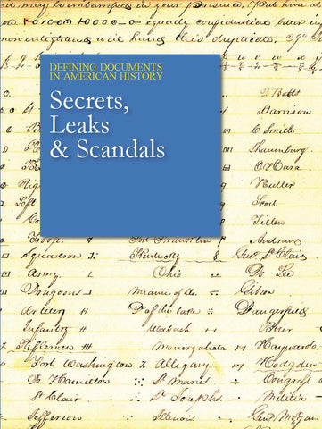 Defining Documents in American History: Secrets, Leaks, and Scandals (1797-2017)