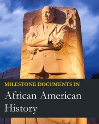 Milestone Documents in African American History, Second Edition
