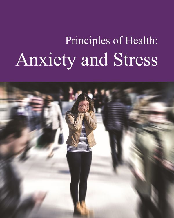 Principles of Health: Anxiety & Stress