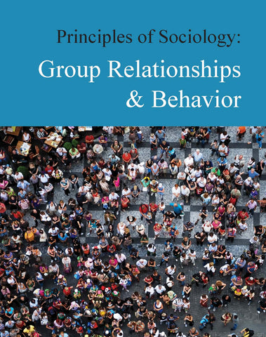 Principles of Sociology: Group Relationships & Behavior