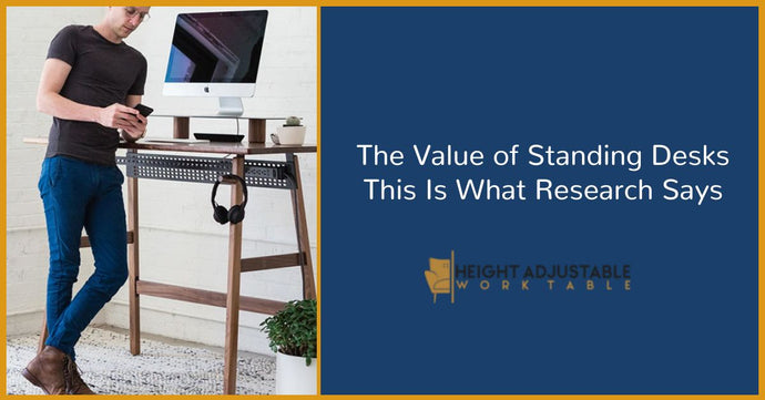 The Value of Standing Desks | This Is What Research Says