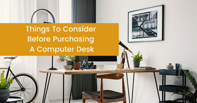 Things To Consider Before Purchasing A Computer Desk