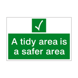 A Tidy Area Is A Safer Area Sign | PVC Safety Signs