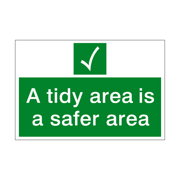 A Tidy Area Is A Safer Area Sign - PVC Safety Signs