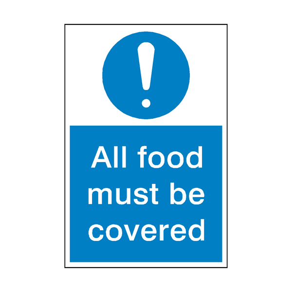 All Food Must Be Covered Sign | PVCSafetySigns.co.uk