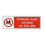 Children Must Not Play On This Site Safety Sign | PVCSafetySigns.co.uk