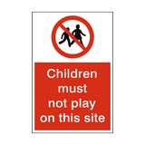 Children Must Not Play On This Site Sign | PVC Safety Signs