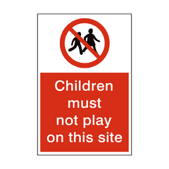Children Must Not Play On This Site Sign | PVC Safety Signs | Health and Safety Signs