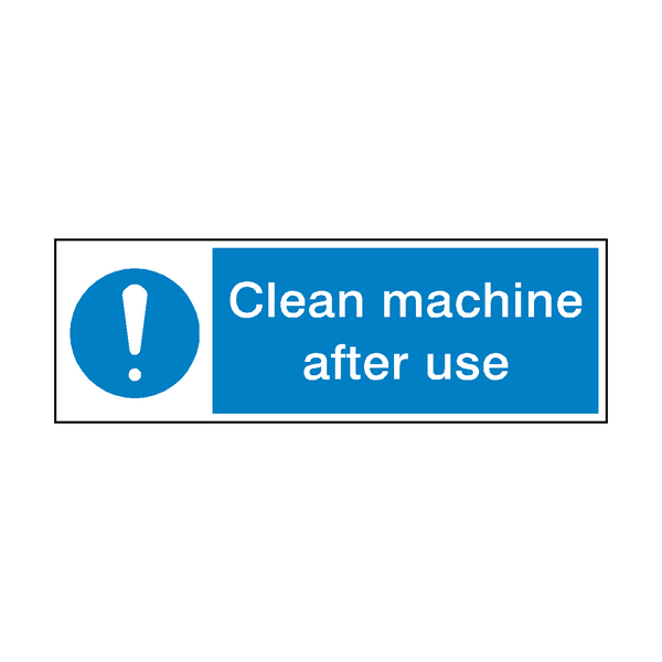 Clean Machine After Use Hygiene Sign - PVC Safety Signs