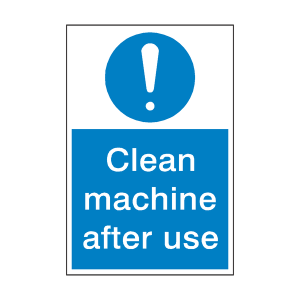 Clean Machine After Use Sign | PVCSafetySigns.co.uk