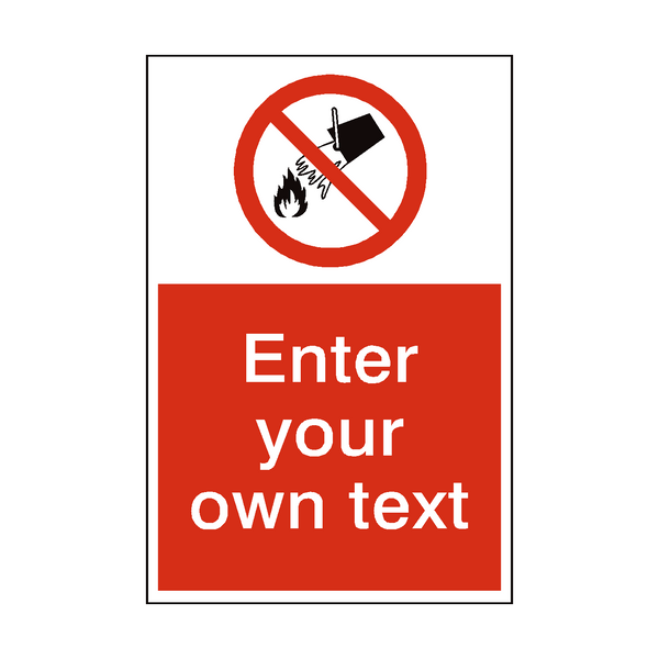 Do Not Extinguish With Water Custom Prohibition Sign - PVC Safety Signs