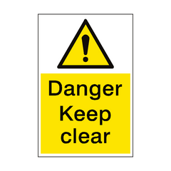 Danger Keep Clear Sign Portrait | PVC Safety Signs | Health and Safety Signs