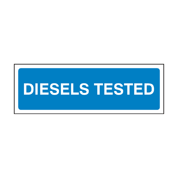 Diesels Tested MOT Sign | PVC Safety Signs