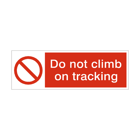 Do Not Climb On Racking Prohibition Safety Sign | PVC Safety Signs | Health and Safety Signs