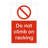 Do Not Climb On Racking Prohibition Sign | PVCSafetySigns.co.uk