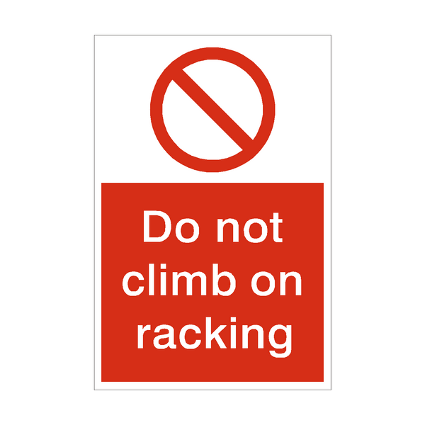 Do Not Climb On Racking Sign | PVC Safety Signs