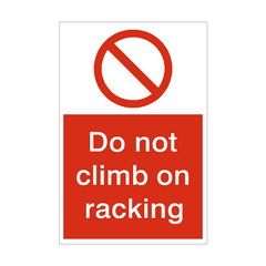 Do Not Climb On Racking Prohibition Sign | PVC Safety Signs | Health and Safety Signs