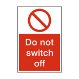 Do Not Switch Off Sign | PVCSafetySigns.co.uk