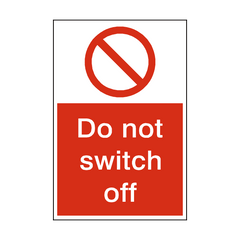 Do Not Switch Off Sign | PVC Safety Signs | Health and Safety Signs