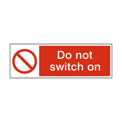 Do Not Switch On Safety Sign | PVC Safety Signs | Health and Safety Signs