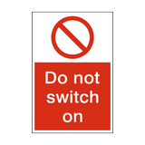 Do Not Switch On Sign | PVCSafetySigns.co.uk