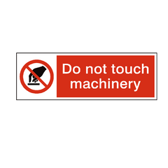 Do Not Touch Machinery Safety Sign | PVC Safety Signs | Health and Safety Signs