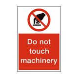 Do Not Touch Machinery Sign | PVCSafetySigns.co.uk