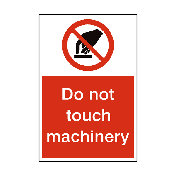 Do Not Touch Machinery Sign - PVC Safety Signs