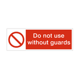 Do Not Use Without Guards Safety Sign | PVCSafetySigns.co.uk