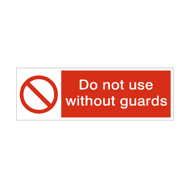 Do Not Use Without Guards Safety Sign | PVC Safety Signs