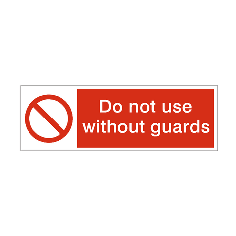 Do Not Use Without Guards Safety Sign | PVC Safety Signs | Health and Safety Signs