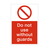 Do Not Use Without Guards Sign | PVCSafetySigns.co.uk