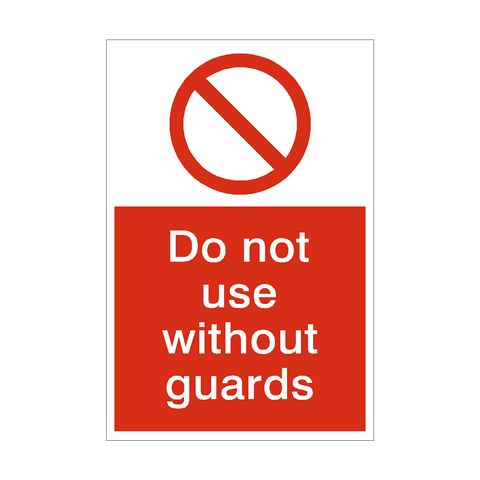 Do Not Use Without Guards Sign | PVC Safety Signs | Health and Safety Signs