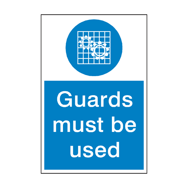 Guards Must Be Used Mandatory Sign - PVC Safety Signs