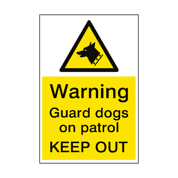 Warning Guard Dogs Patrol Sign Portrait | PVC Safety Signs