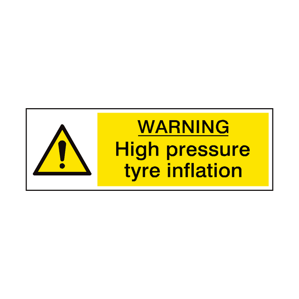 High Pressure Tyre Inflation Hazard Sign - PVC Safety Signs