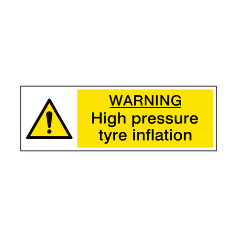 High Pressure Tyre Inflation Hazard Sign | PVC Safety Signs | Health and Safety Signs
