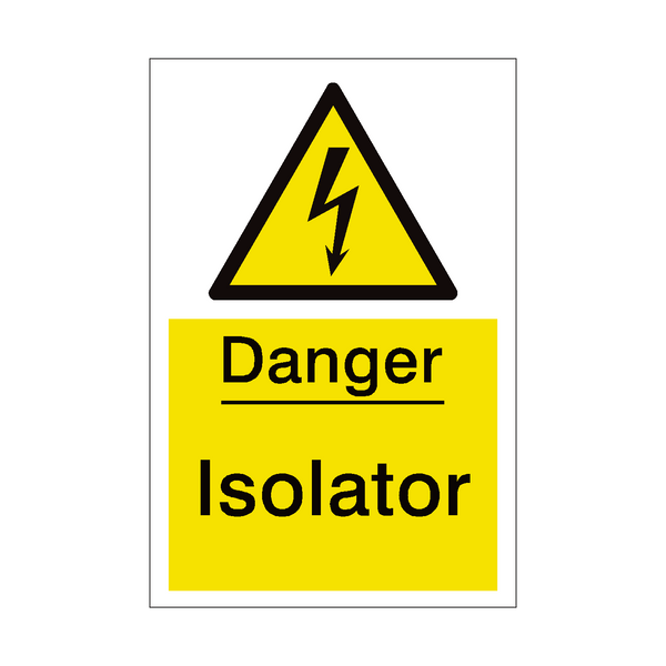 Isolator Sign - PVC Safety Signs