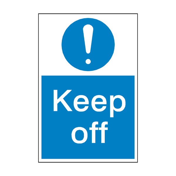 Keep Off Mandatory Sign | PVC Safety Signs