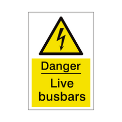 Live Busbars Sign | PVC Safety Signs | Health and Safety Signs