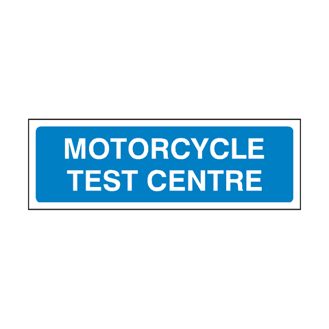 Motorcycle Test Centre Sign | PVC Safety Signs | Health and Safety Signs