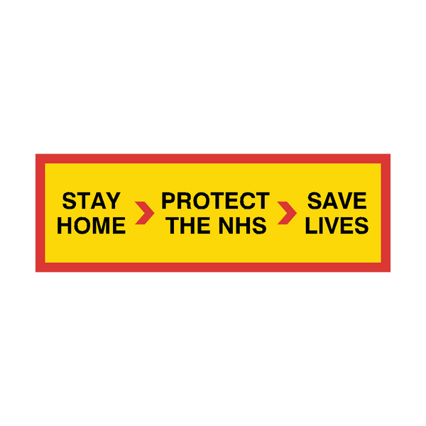 Stay Home | Protect The NHS | Save Lives sign | PVC Safety Signs