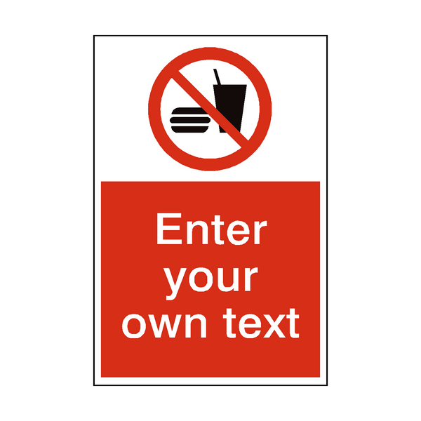 No Eating Or Drinking Custom Prohibition Sign | PVC Safety Signs