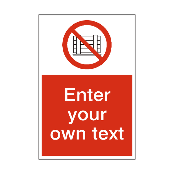 No Obstruction Custom Prohibition Sign - PVC Safety Signs