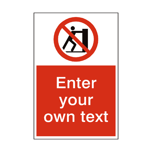 No Pushing Custom Prohibition Sign - PVC Safety Signs