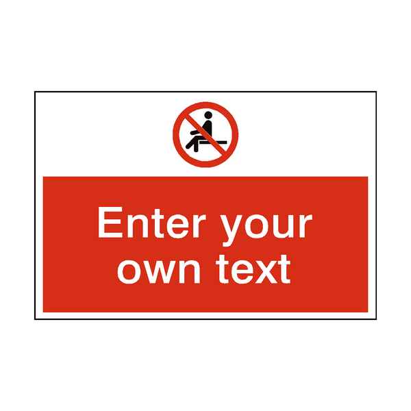 No Sitting Custom Safety Sign | PVC Safety Signs